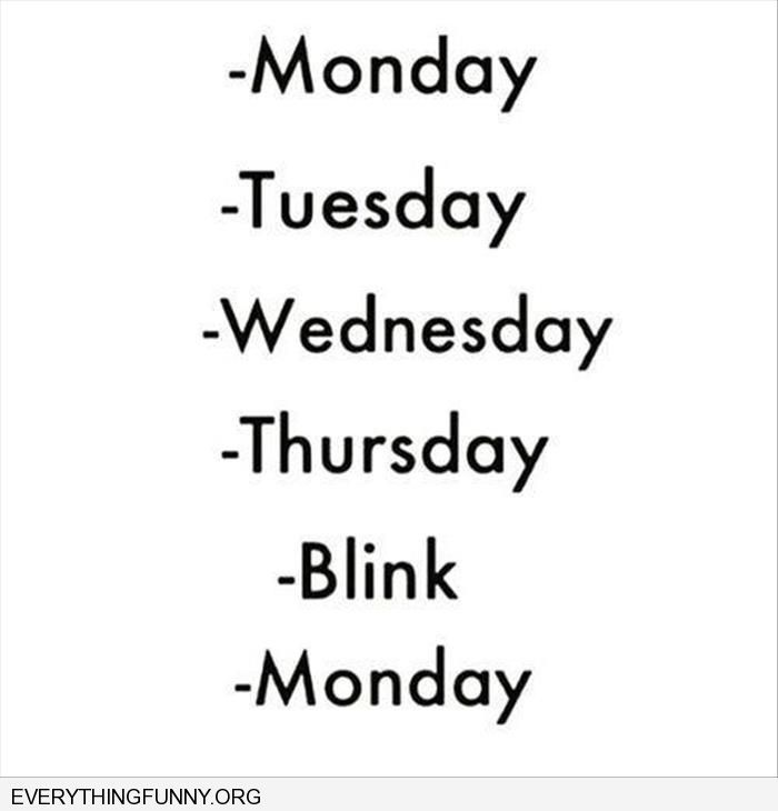 funny quote monday thursday blink monday