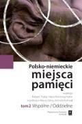 Wydawnictwo Naukowe Scholar :: :: POLSKO-NIEMIECKIE MIEJSCA PAMIĘCI t. 2: WSPÓLNE / ODDZIELNE