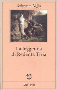 La leggenda di Redenta Tiria - Salvatore Niffoi - Libri
