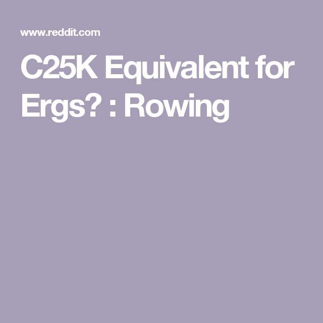 C25K Equivalent for Ergs? : Rowing