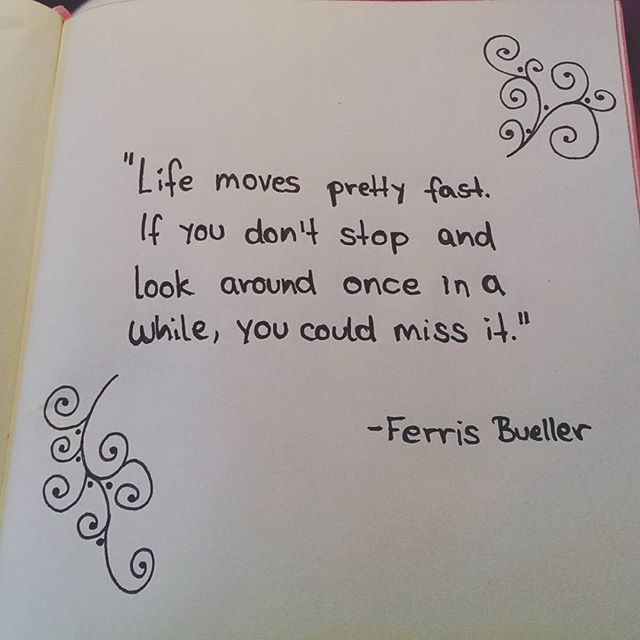 Life Moves Pretty Fast: 17 Best Ideas About Life Moves Pretty Fast On Pinterest