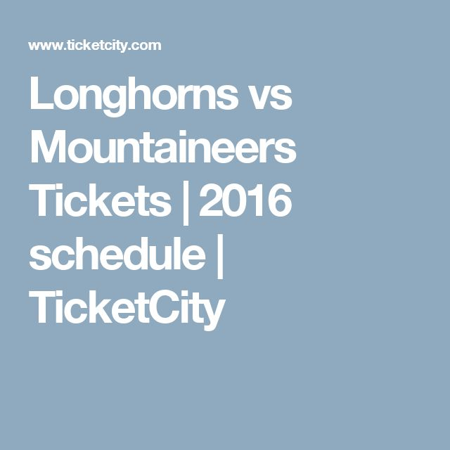 Longhorns vs Mountaineers Tickets | 2016 schedule | TicketCity