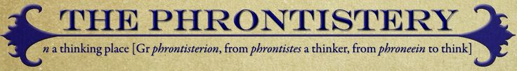 The Phrontistery    A compilation of word lists and language resources to spread the joy of the English language. A phrontistery (from the Greek phrontistes 'thinker') is meant to be a thinking-place for reflection and intellectual stimulation.  ///  A word lover's paradise.
