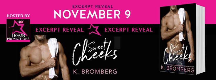 MillsyLovesBooks : Excerpt Reveal - Sweet Cheeks by K. Bromberg