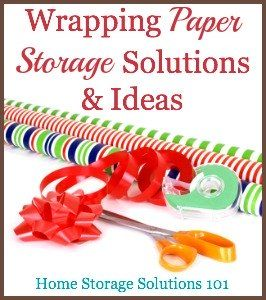 Wrapping paper storage solutions and ideas for your home {on Home Storage Solutions 101}