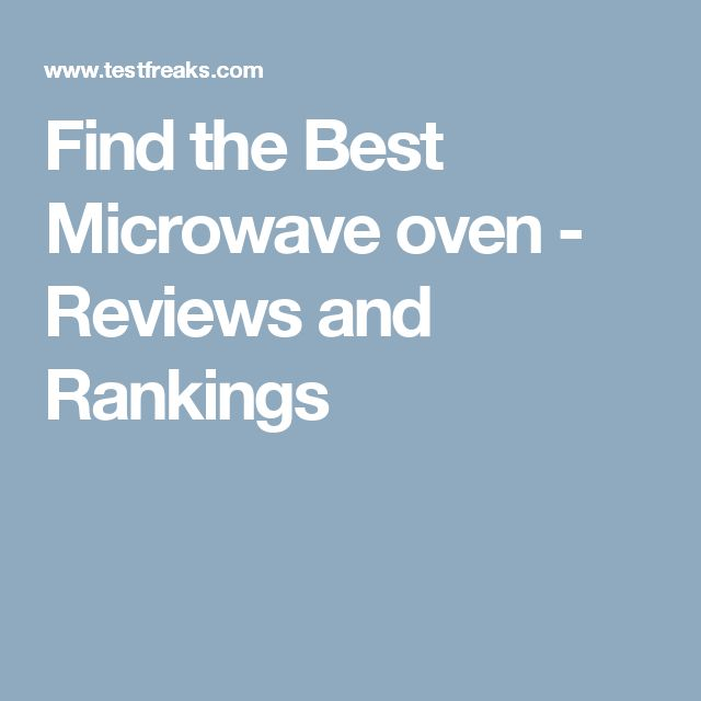 Find the Best Microwave oven - Reviews and Rankings