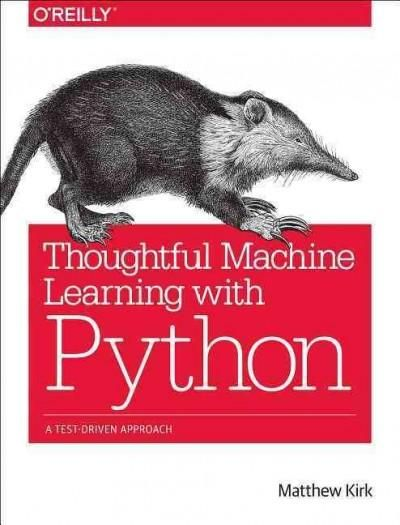 By teaching you how to code machine-learning algorithms using a test-driven approach, this practical book helps you gain the confidence you need to use machine learning effectively in a business envir