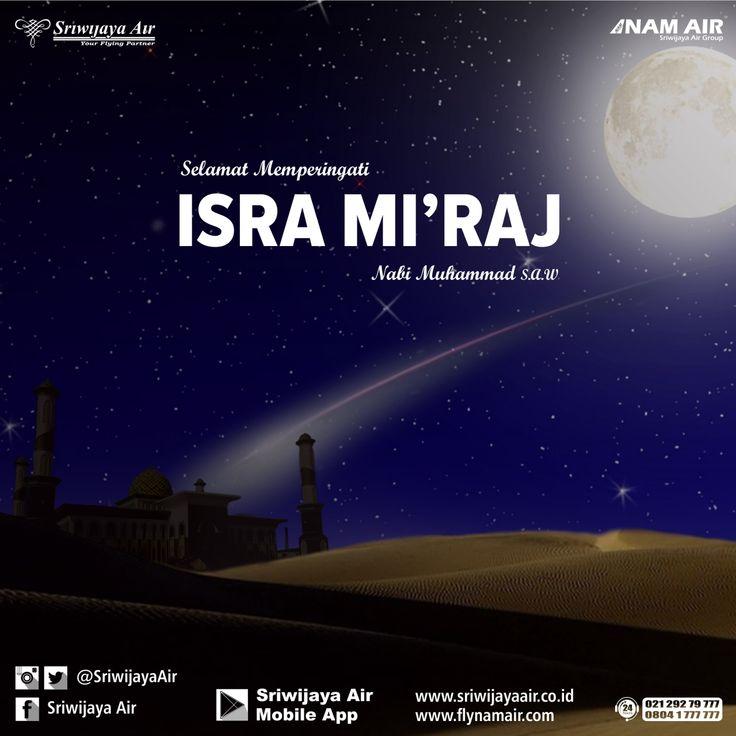 Seluruh jajaran Komisaris, Direksi dan Karyawan Sriwijaya Air Group mengucapkan Selamat Memperingati Isra Mi'raj Nabi Muhammad SAW.  Salam, Sriwijaya Air Group