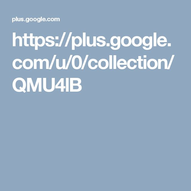 https://plus.google.com/u/0/collection/QMU4lB