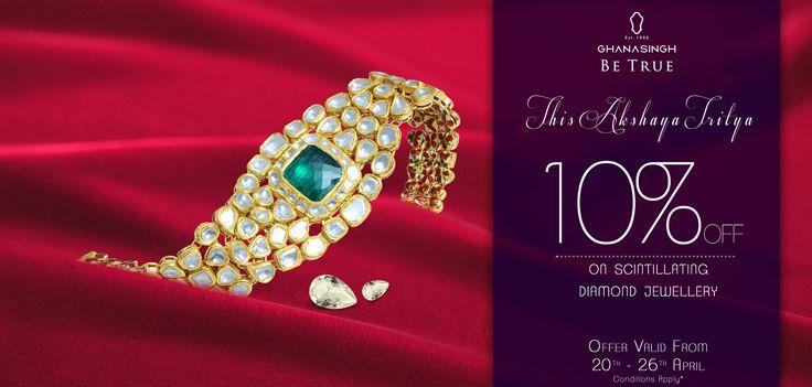 Ghanasingh Be True brings you this #AkshayaTritiya a fortuitous 10% discount on scintillating diamond jewellery!