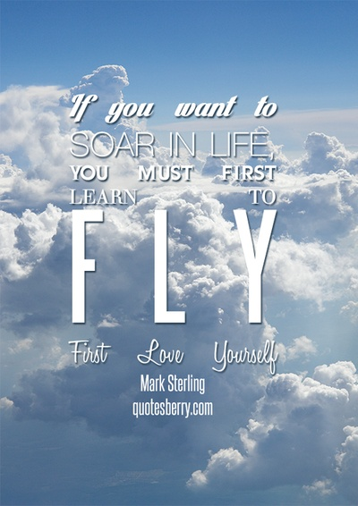 "You Must: ""If You Want To Soar In Life, You Must Learn To F.L.Y"
