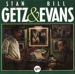 Stan Getz & Bill Evans -  Features Ron Carter & Elvin Jones as well.
