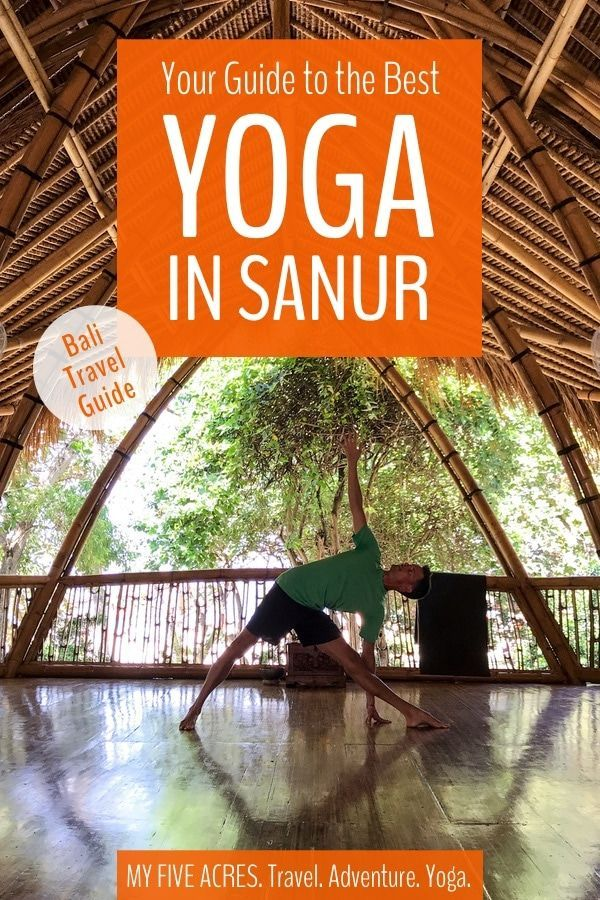 Best Yoga In Sanur Where To Unroll Your Mat Bali Travel Transformational Travel Yoga Travel