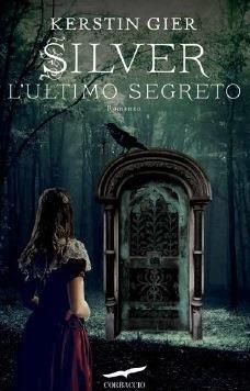 """Leggere Romanticamente e Fantasy: Anteprima """"SILVER. L'Ultimo Segreto"""" di Kerstin Gi..."""