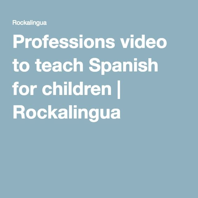 Professions video to teach Spanish for children | Rockalingua