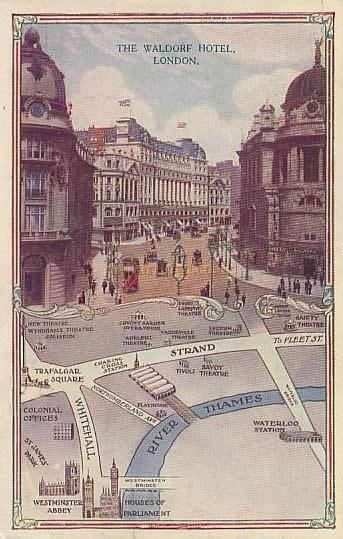 Period postcard with map showing the Waldorf Hotel, and the Waldorf , Aldwych and Gaiety Theatres.