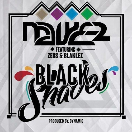 Mawe2 ft Blaklez  Zues ~ BlackShades Prod by [Dynamic] Design, illustration, Typography, Art Direction, Creative Direction