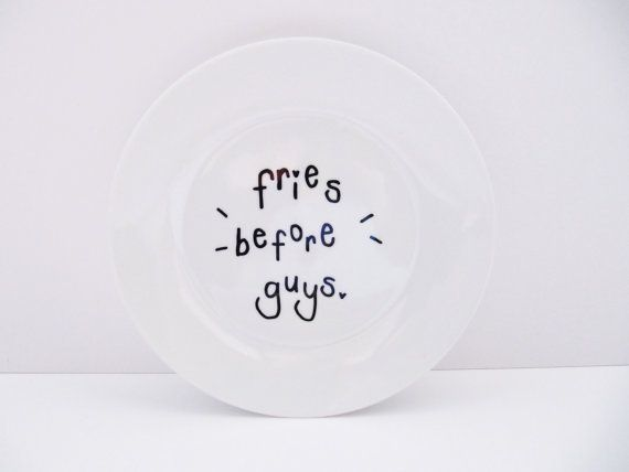 Fries Before Guys Funny Hand-Decorated Small by LilyLovesShopping