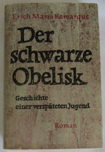 Erich Maria Remarque. Der schwarze Obelisk.