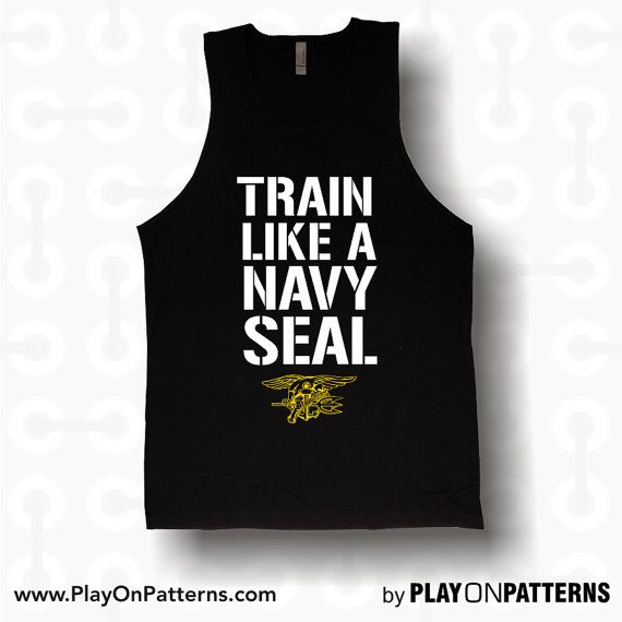 Train Like a Navy Seal custom tank tops hoodies by POPAPPAREL, $17.99