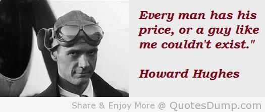 And some, apparently, are very cheap. LMFAO! #HowardHughesquite