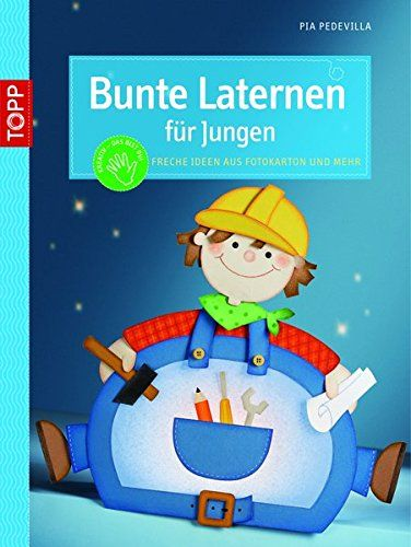 Bunte Laternen für Jungs: Freche Ideen aus Fotokarton und... https://www.amazon.de/dp/3772440444/ref=cm_sw_r_pi_dp_GsUKxbTVF5WXM