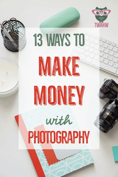 Awesome ways to make money with your photography skills