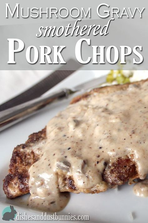 Mushroom Gravy Smothered Pork Chops by Dishes and Dust Bunnies