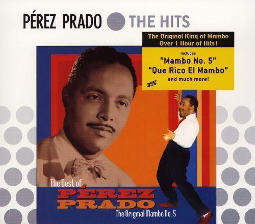The Best of Pérez Prado: The Original Mambo No. 5 [CD]