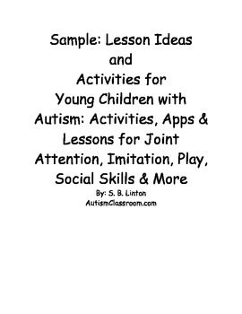 Free: A sample of some of the lessons and ideas in the book Lesson Ideas and Activities for Young Children with Autism and Related Special Needs: Activities, Apps & Lessons for Joint Attention, Imitation, Play, Social Skills & More. #autism