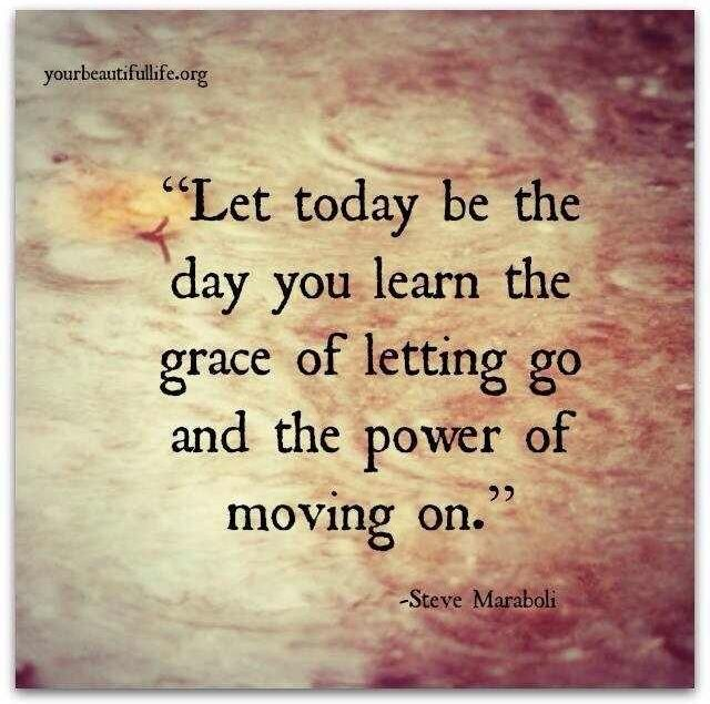 grace of letting go and the power of moving on go forward
