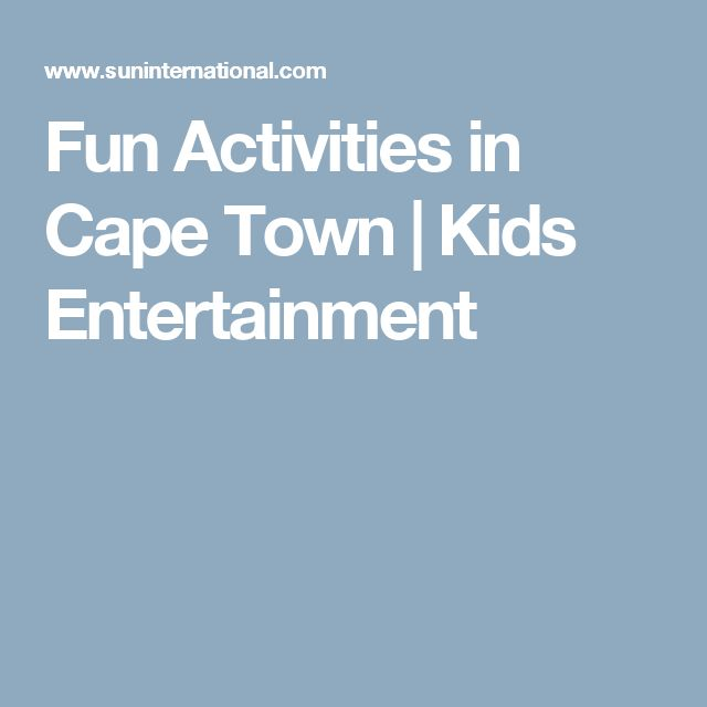 Fun Activities in Cape Town | Kids Entertainment