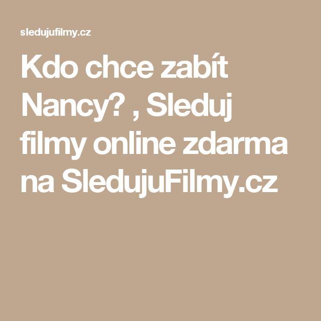 Kdo chce zabít Nancy? , Sleduj filmy online zdarma na SledujuFilmy.cz