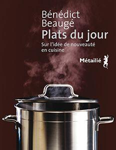 Bénédict Beaugé - La novità in cucina: da dove viene e dove va