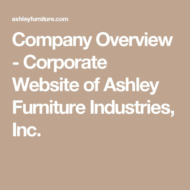 Company Overview - Corporate Website of Ashley Furniture Industries, Inc.
