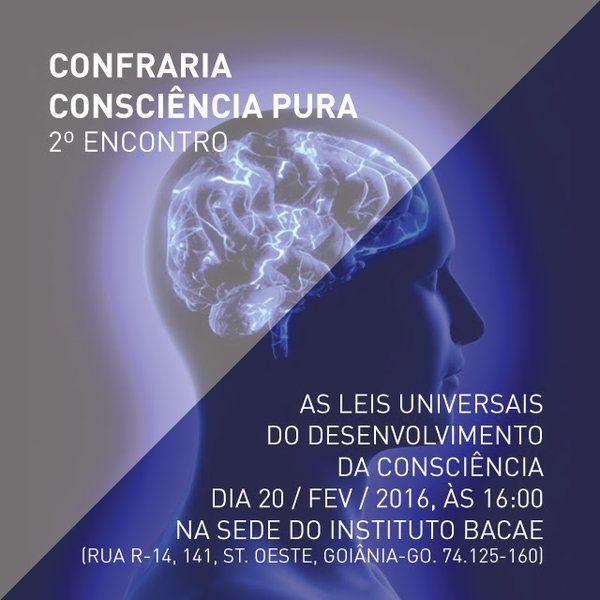 """""""As leis universais do desenvolvimento da consciência"""", esse é o tema do segundo encontro da Confraria Consciência Pura, neste sábado (20), às 16 horas, na sede do Instituto Bacae. As inscrições são gratuitas. Acesse o site www.arrozdefyesta.net e saiba como participar."""