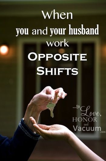 When spouses work opposite shifts, the marriage often suffers. Some thoughts on how to stay close, and how to make sure it's a temporary arrangement.