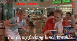 """I'm on my f'n lunch break!!!"" Bad Santa (2003)- What I want to say to people when they ask me to work while I'm eating. It's my break, and I want it now!!"