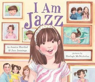 """I am Jazz!"", by Jessica Herthel & Jazz Jennings - challenged because it portrays a transgender child and because of language, sex education, and ""offensive viewpoints""."