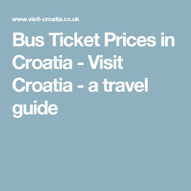 Bus Ticket Prices in Croatia - Visit Croatia - a travel guide