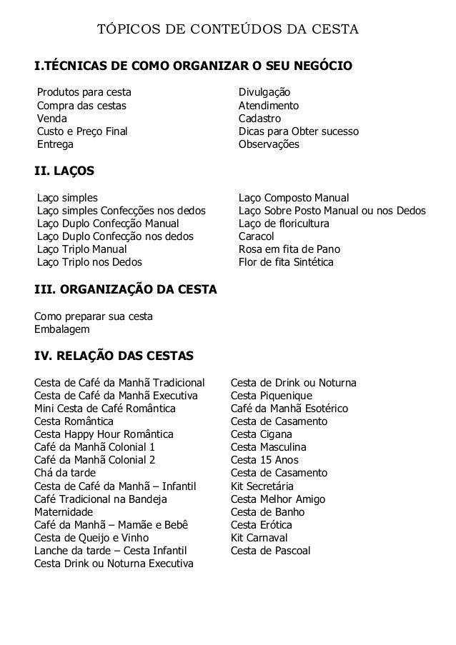 TÓPICOS DE CONTEÚDOS DA CESTA I.TÉCNICAS DE COMO ORGANIZAR O SEU NEGÓCIO Produtos para cesta Compra das cestas Venda Custo...