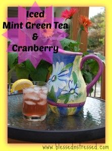 Iced mint green tea & cranberry blessednstressed.com