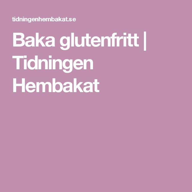 Baka glutenfritt | Tidningen Hembakat