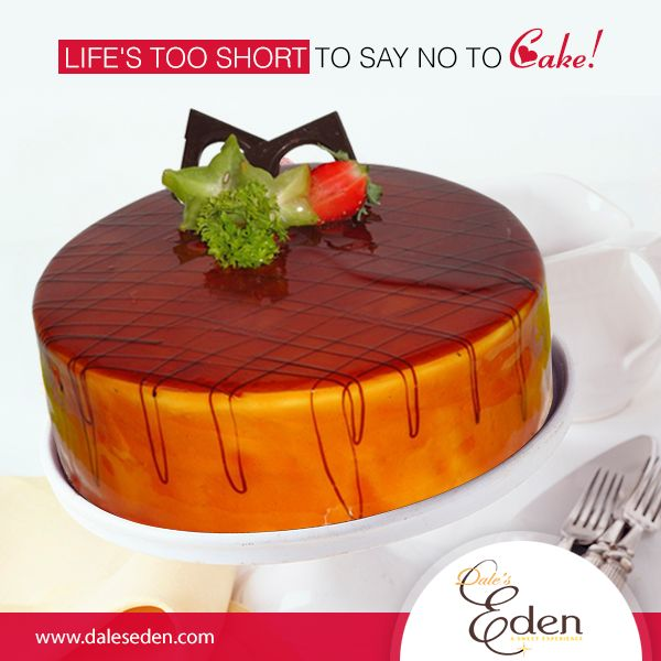 Life's too short to say no to cake! ‪#‎EatCake‬ ‪#‎HappyLife‬ ‪#‎EdenCakes‬
