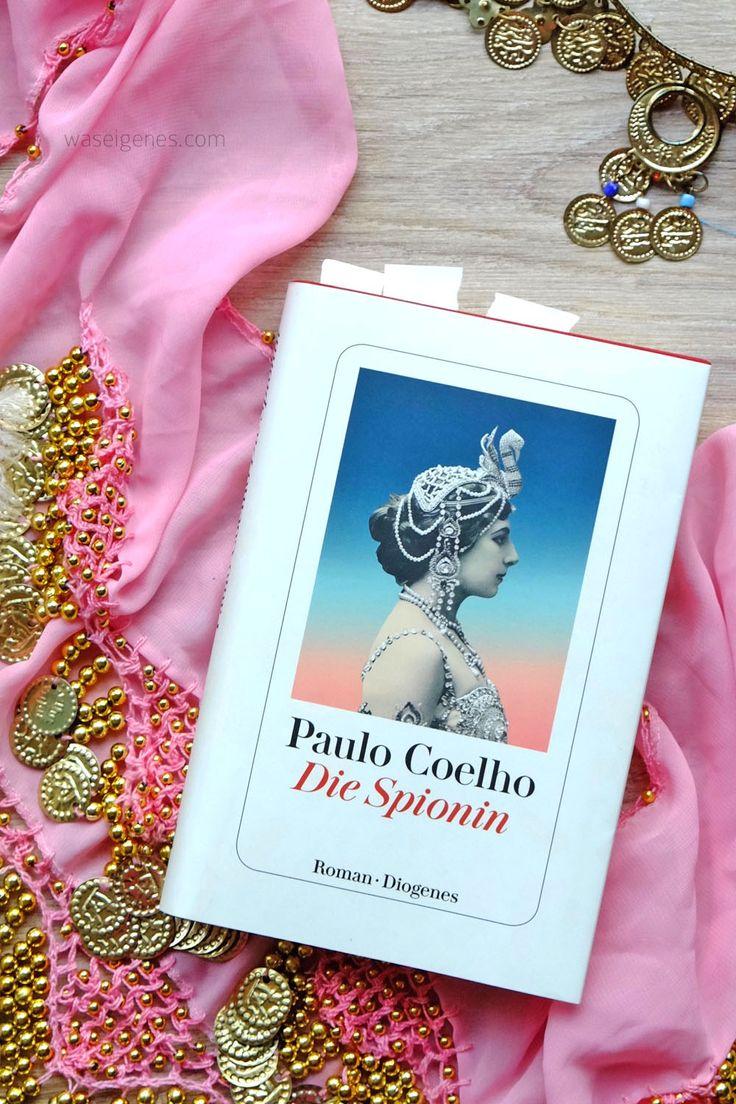 Die Spionin   Paulo Coelho   Das Leben der Mata Hari   waseigenes.com