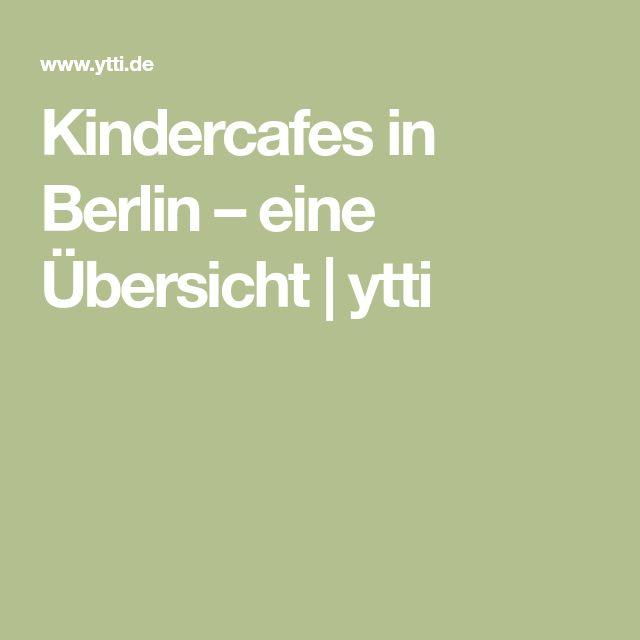 Kindercafes in Berlin – eine Übersicht | ytti