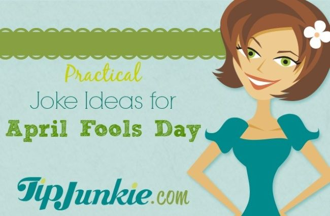 Practical Joke Ideas for April Fools Day