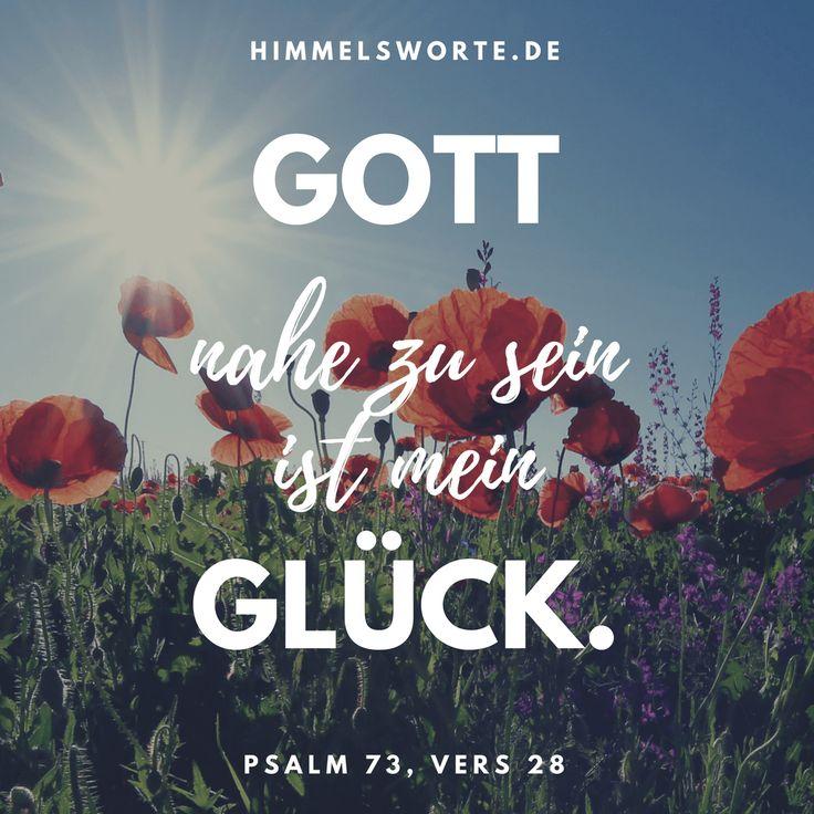 Himmelsworte - Gott nahe zu sein ist mein Glück. Psalm 73, Vers 28. Zusage, Ermutigung und Segen aus der Bibel. Kostenloser Download aller Himmelsworte und passende Buchempfehlungen auf himmelsworte.de