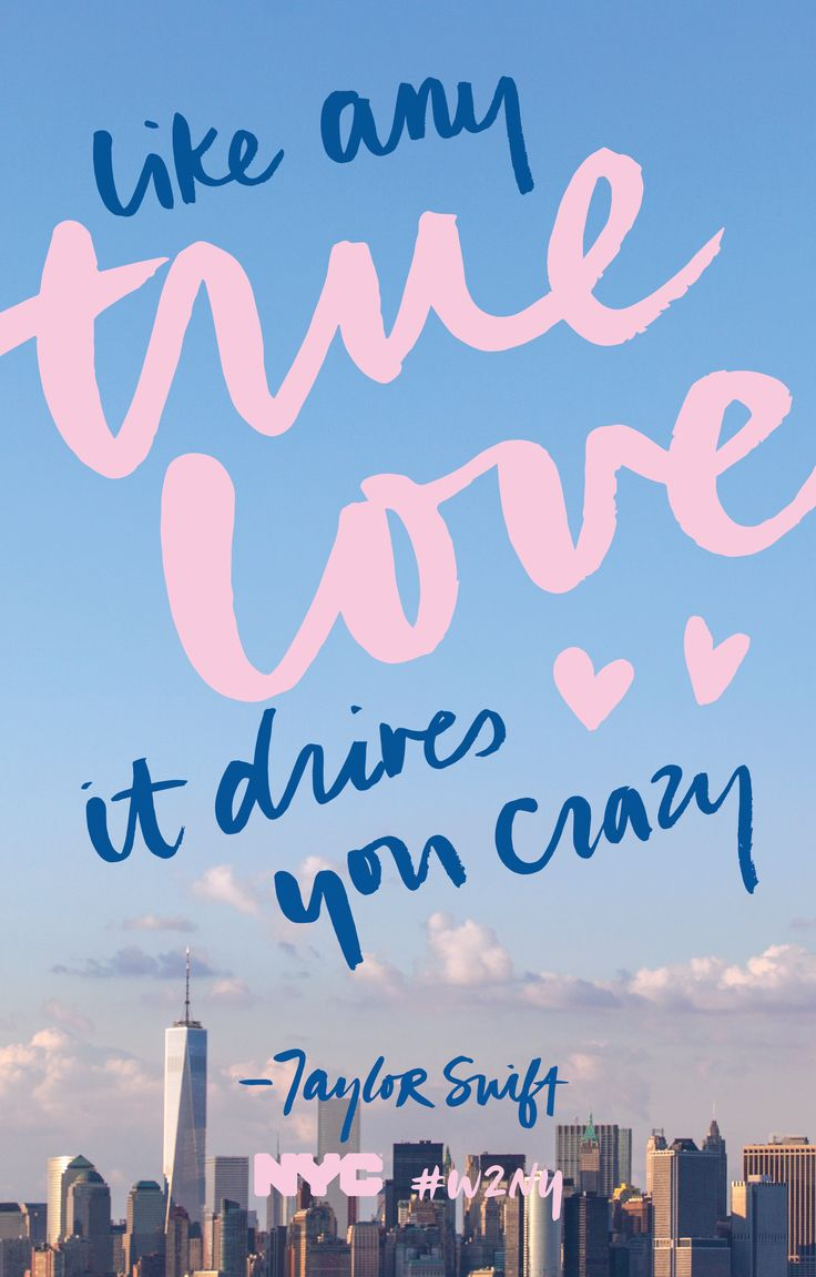 like any true love it drives you crazy —Taylor Swift ...