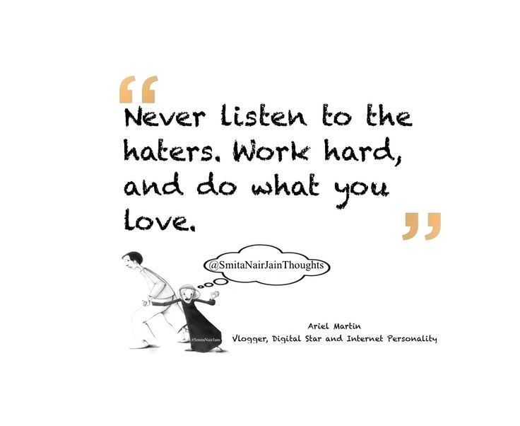 """Thought Leadership  """"Never listen to the haters. Work hard, and do what you love.""""  Ariel Martin, Vlogger, Digital Star, and Internet Personality  #womenintech #thoughtleaders #tedxspeaker #technology #tech #success #strategy #startuplife #startupbusiness #startup #smitanairjain #mentor #leaders #itmanagement #itleaders #innovation #informationtechnology #influencers #Influencer #hightech #fintechinfluencer #fintech #entrepreneurship #entrepreneurs #economy #economics #development…"""